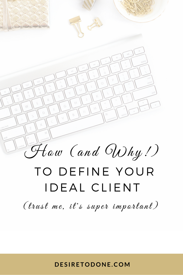 How (and Why!) To Define Your Ideal Client